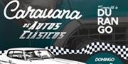 Caravana de Autos Clásicos Durango 2021