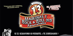 Más información de 13o Maquinas y Rock & Roll Aguascalientes 2021