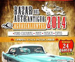 Más información de Bazar del Auto Antiguo Aguascalientes 2014