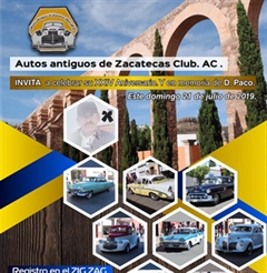 Más información de XXIV Aniversario Autos Antiguos de Zacatecas Club A.C