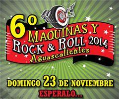 Más información de 6o Máquinas y Rock & Roll 2014 Aguascalientes