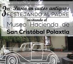 Más información de 3er Paseo en autos antiguos festejando al padre. Visitando la Hacienda San Cristobal Polaxtla