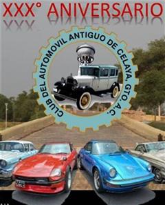Más información de XXX Aniversario Club Del Automóvil Antiguo De Celaya A.C.