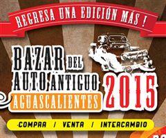 Más información de Bazar del Auto Antiguo - Aguascalientes 2015