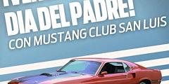 Más información de ¡Ven a festejar el día del padre! con Mustang Club San Luis 2021