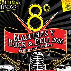 Más información de 8o Máquinas y Rock & Roll 2016 Aguascalientes