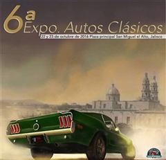 Más información de 6a Expo Autos Clásicos San Miguel El Alto Jalisco