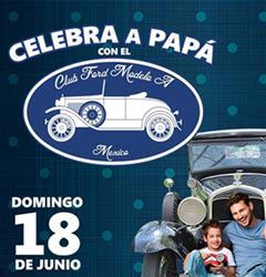 Más información de Celebra a Papá con el Club Ford Modelo A 2017