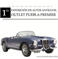 Más información de 1ra. Exposición de Autos Antiguos, Outlet Puebla Premier