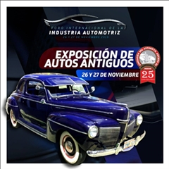 Más información de Foro Internacional de la Industria Automotriz 2019 - Exposición de Autos Antiguos