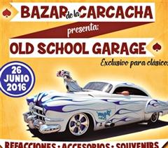 Más información de Bazar de la Carcacha Old School Garage Junio 2016