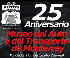 Más información de 25 Aniversario Museo del Auto y del Transporte de Monterrey